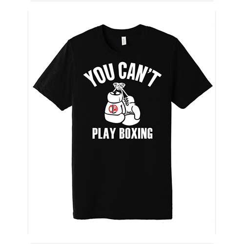 You Can't Play Boxing Shirt